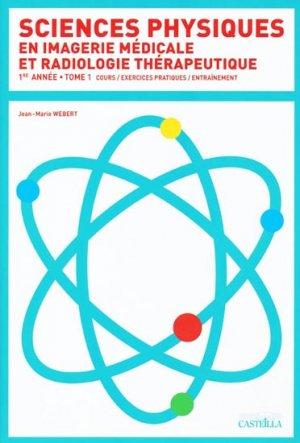Sciences physiques en imagerie médicale et radiologie thérapeutique 1ère année Tome 1 - casteilla - 9782713530395