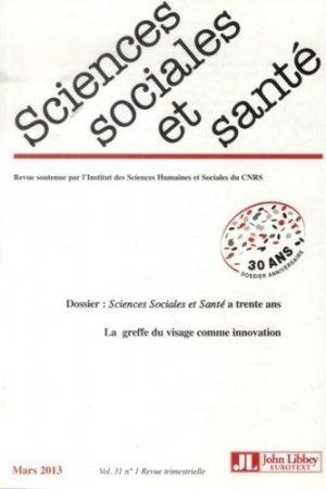 Sciences Sociales et Santé Volume 31 N° 1, mars 2013 : Sciences Sociales et Santé a 30 ans - John Libbey Eurotext - 9782742011049 -