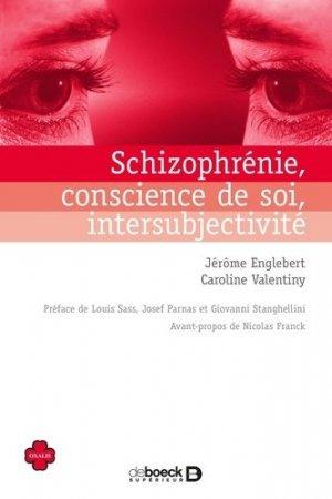 Schizophrénie, conscience de soi, intersubjectivité - de boeck superieur - 9782807314986 -