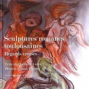 Sculptures romanes toulousaines. Regards croisés, Edition bilingue français-anglais - presses universitaires du mirail  - 9782810706280 -