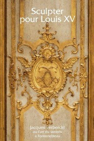 Sculpter pour Louis XV - faton - 9782878441642 -