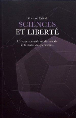 Sciences et liberté. L'image scientifique du monde et le statut des personnes - PPUR Presses Polytechniques - 9782889153374 -