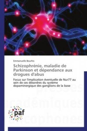 Schizophrénie, maladie de parkinson et dépendance aux drogues d'abus - presses académiques francophones - 9783841622648 -