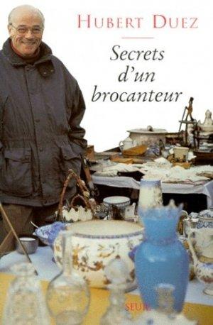 Secrets d'un brocanteur - Seuil - 9782020338561 -
