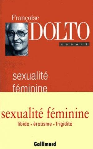 Sexualité féminine. La libido et son destin féminin - gallimard editions - 9782070737369 -