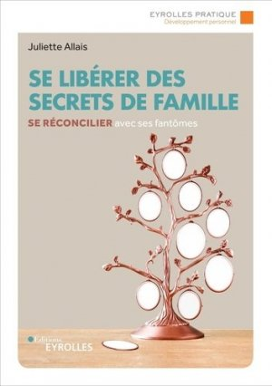 Se libérer des secrets de famille - Eyrolles - 9782212574548 -