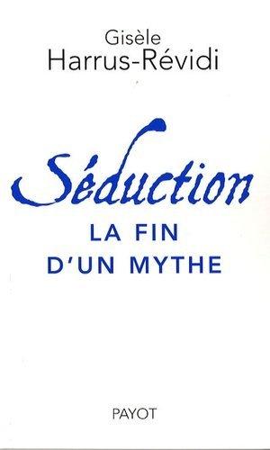 Séduction. La fin d'un mythe - Payot - 9782228902403 -