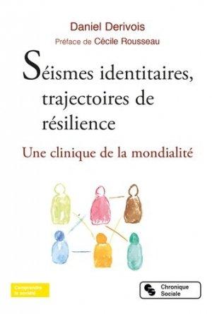 Séismes identitaires, trajectoire de résilience. Apports de la clinique de la mondialité - Chronique Sociale - 9782367177007 -