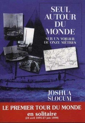 Seul autour du monde. Sur un voilier de onze mètres. Relation du voyage du Capitaine Joshua Slocum - Chiron - 9782702714232 -