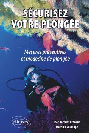 Sécurisez votre plongée : mesures préventives et médecine de plongée - ellipses - 9782729839765 -