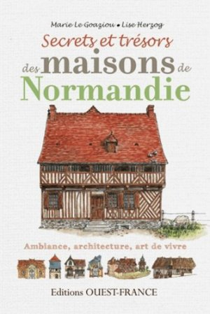 Secrets et trésors des maisons de Normandie - ouest-france - 9782737360374 -