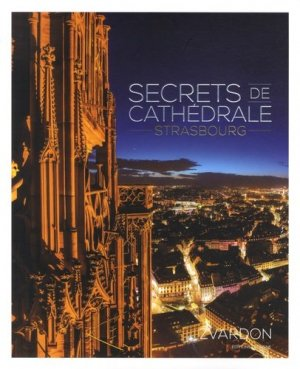 Secrets de cathédrale. Strasbourg, Edition français-anglais-allemand - du signe - 9782746833043 -
