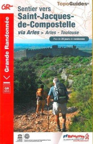 Sentier vers Saint-Jacques-de-Compostelle : Arles - Toulouse - FFRandonnée - 9782751410192 -