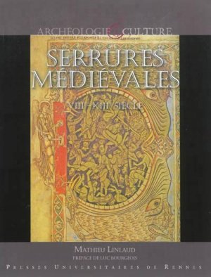 Serrures médiévales  VIIIe-XIIIe siècle - presses universitaires de rennes - 9782753529038 -