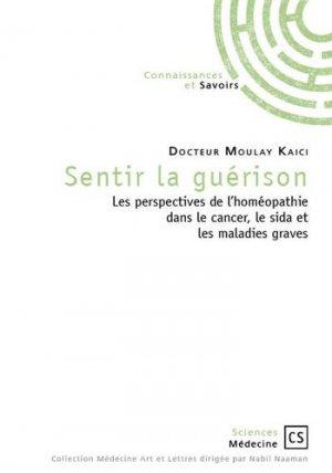Sentir la guérison - Connaissances et Savoirs - 9782753906693 -