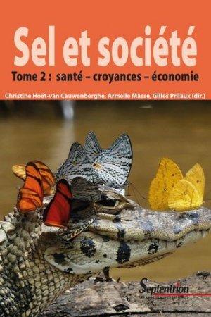 Sel et société. Tome 2, Santé, croyances et économie - Presses Universitaires du Septentrion - 9782757430774 -
