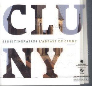 Sensitinéraires : L'Abbaye de Cluny. Ouvrage adapté aux non et mal-voyants, avec 1 CD audio - Editions du Patrimoine Centre des monuments nationaux - 9782757701058 -