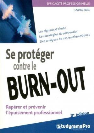 Se protéger contre le burn-out. Repérer et prévenir l'épuisement professionnel, 2e édition - Studyrama - 9782759035366 -