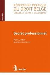 Secret professionnel - Éditions Larcier - 9782807909199 -