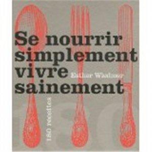 Se nourrir simplement, vivre sainement - rouergue editions - 9782812601866 -