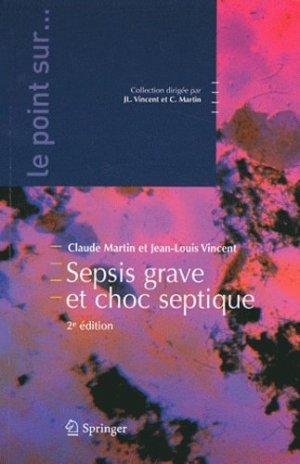 Sepsis sévère et choc septique - springer - 9782817800639