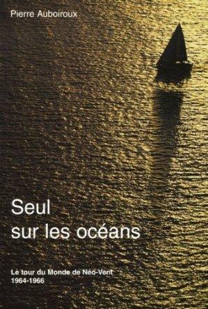 Seul sur les océans. Le tour du monde de Néo-Vent - ancre de marine - 9782841412051 -
