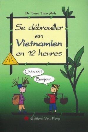 Se débrouiller en vietnamien en 12 heures - you feng - 9782842792640 -