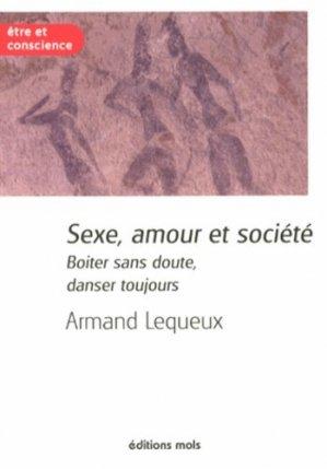 Sexe, amour et société. Boiter sans doute, danser toujours - Mols - 9782874021589 -