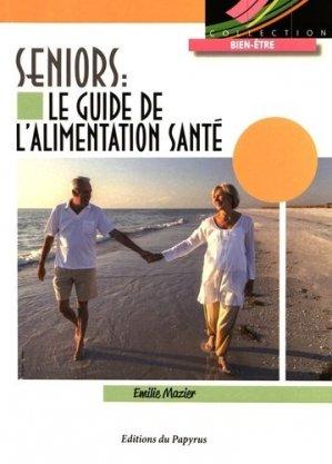 Seniors  : le guide de l'alimentation santé - du papyrus - 9782876032705 - livre médecine 2020, livres médicaux 2021, livres médicaux 2020, livre de médecine 2021