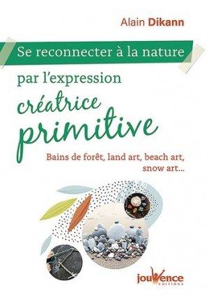 Se reconnecter à la nature par l'expression créatrice primitive - jouvence - 9782889532834 -