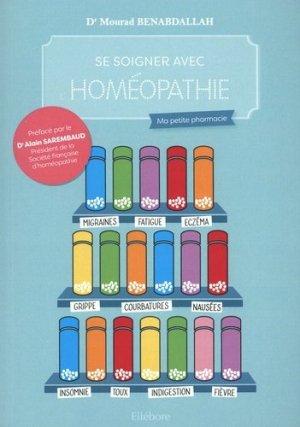 Se soigner avec l'homéopathie - Ellebore - 9791023001693 -