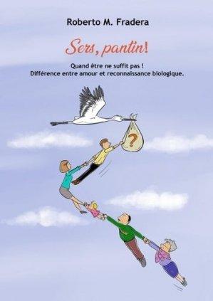 Sers, pantin ! Différence entre amour et reconnaissance biologique - Librinova - 9791026220411 -