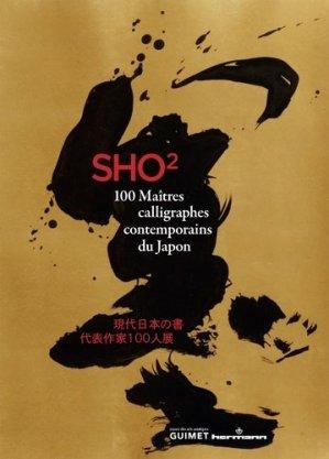 Sho 2. 100 Maîtres calligraphes contemporains du Japon - hermann - 9782705684617 -