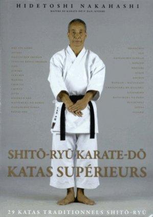 Shito-ryu karaté-do, katas supérieurs. 29 katas traditionnels Shito-ryu, Edition bilingue français-anglais - budo - 9782846173780 -