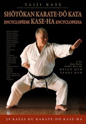 Shotokan Karate-do Kata. Encyclopédie Kase-Ha, Edition bilingue français-anglais - budo - 9782846173988 -
