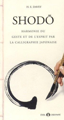 Shodo. Harmonie du geste et de l'esprit par la calligraphie japonaise - de l'eveil - 9782912795656 -