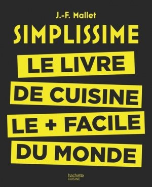 Simplissime, le livre de cuisine le plus facile du monde - hachette - 9782013963657 -