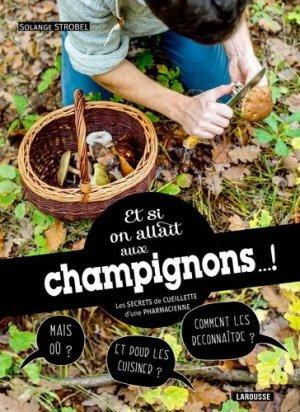 Si on allait aux champignons... les secrets d'une pharmacienne-larousse-9782035939722