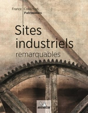 Sites industriels remarquables - Michelin - 9782067249202 -