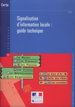 Signalisation d'information locale : guide technique - certu - 9782110962454 -