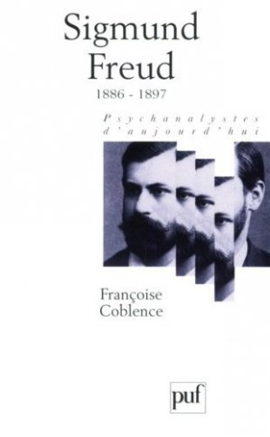 Sigmund Freud. Volume 1, 1886-1897 - puf - presses universitaires de france - 9782130509158 -