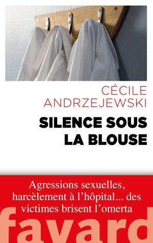 Silence sous la blouse - fayard - 9782213712062 -