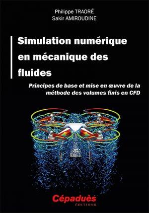 Simulation numérique en mécanique des fluides - cepadues - 9782364937321 -