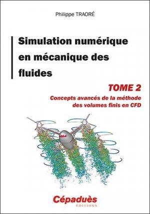 Simulation numérique en mécanique des fluides Tome 2 - cepadues - 9782364938755 -
