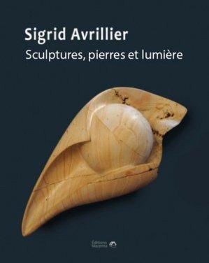 Sigrid Avrillier. Sculptures, pierres et lumière - Macenta Editions - 9782490222032 -