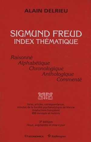 Sigmund Freud. Index thématique, 3e édition revue et augmentée - Economica - 9782717855227 -