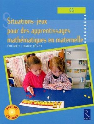 Situations-jeux pour des apprentissages mathématiques en maternelle (GS) - Retz - 9782725628806 -