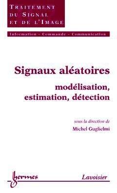 Signaux aléatoires - hermès / lavoisier - 9782746208636 -
