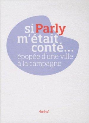 Si Parly m'était conté... Epopée d'une ville à la campagne - Textuel - 9782845974043 - Pilli ecn, pilly 2020, pilly 2021, pilly feuilleter, pilliconsulter, pilly 27ème édition, pilly 28ème édition, livre ecn