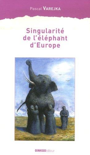 Singularité de l'éléphant d'Europe - Ginkgo - 9782846790482 -